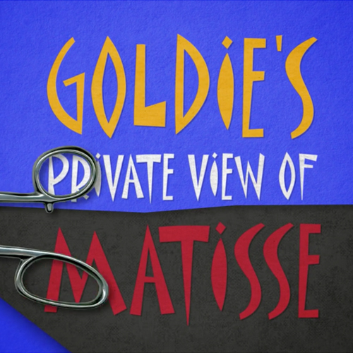Goldie's Private View on Matisse