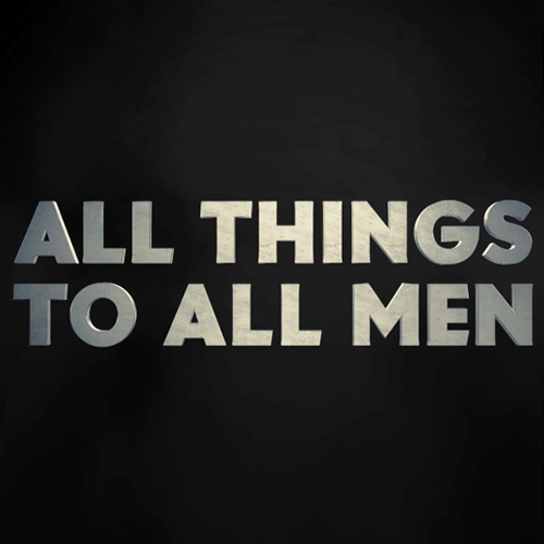 All Things To All Men – Trailer
